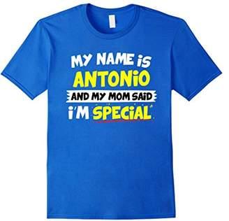 Antonio T-Shirt My Mom Said I'm Special