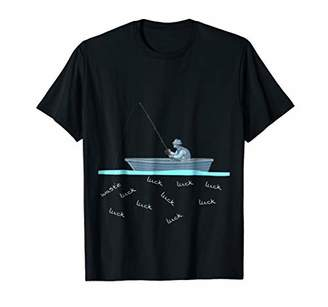 LUCK and WASTE T-shirt funny design man fishing on boat