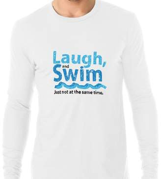 Hollywood Thread Laugh and Swim - Not At Same Time Hilarious Swimming Men's Long Sleeve T-Shirt
