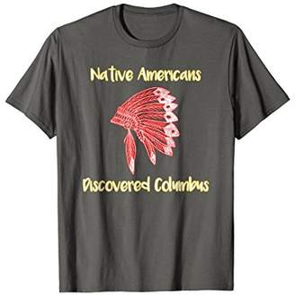 Native Americans Discovered Columbus Anti Government T-Shirt