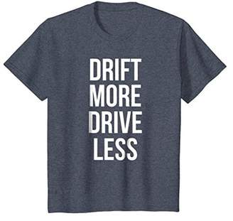 Drift More Drive Less T-Shirt