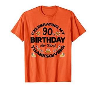 90th Thanksgiving Birthday November 22nd Tshirt Gift