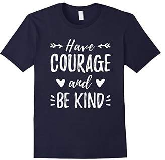 Have Courage And Be Kind Shirt Gift For Mother