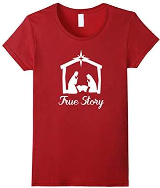 story. Nativity True T shirt Christmas Nativity Shirts