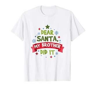 Dear Santa My Brother Did It Christmas T Shirt