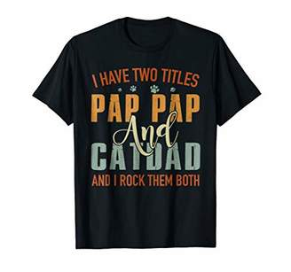 Retro Vintage I Have Two Titles Pap Pap and Cat Dad T-Shirt
