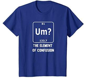 Um? The Element Of Confusion Funny Chemistry T-Shirt