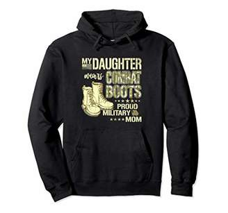 My Daughter Wears Combat Boots Proud Military Mom Hoodie