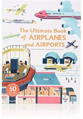 Chronicle Books The Ultimate Book Of Airplanes & Airports