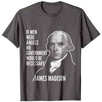 If Men Were Angels James Madison Founding Fathers Usa Tee