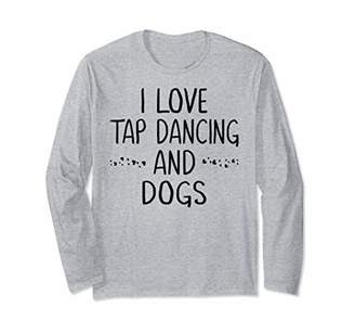 I Love Tap Dancing and Dogs Dog Dance Lover Gifts for Women Long Sleeve T-Shirt
