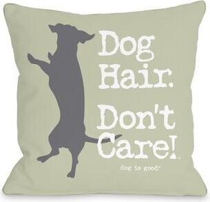 One Bella Casa Dog Hair Don't Care Throw Pillow One Bella Casa