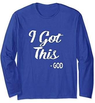 I GOT THIS - GOD - Cute Christian Faith Long Sleeve T-Shirt