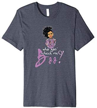Who Gon' Gonna Check Me Boo Funny T-shirt