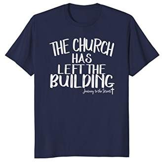 Church's The Has Left The Building Tshirt Journey