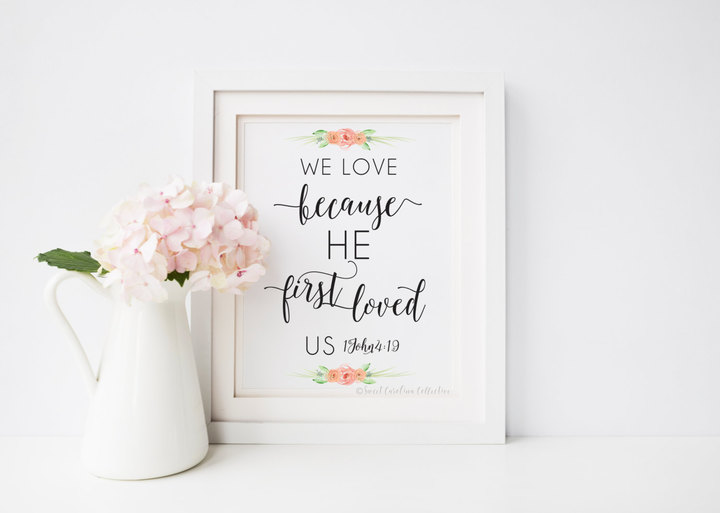 Etsy We love because He first loved us - Printable Bible Verse Quote Sign - 1 John 4:19 - Wedding INSTANT