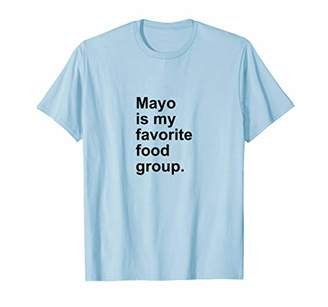 Mayo Is My Favorite Food Group Condiment Funny Sauce T-Shirt