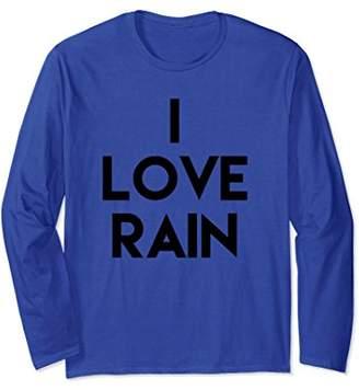 I Love Rain Long Sleeve T-Shirt