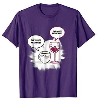 She Loves Me More Funny T-Shirt Cute Wine Coffee Lover Gift