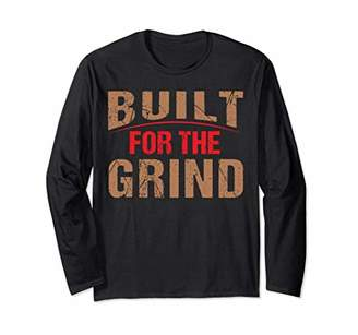 Built for the Grind Long Sleeve Shirt