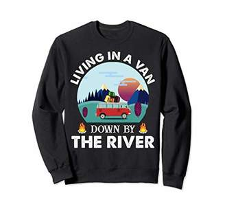 Camper Camping Living In A Van Down By The River Sweat Lover