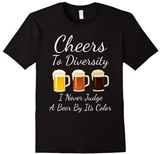 Cheers to Diversity I Never Judge Beer by Color T-Shirt