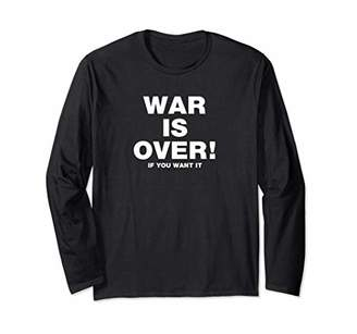 Exclusive War Is Over - Limited Edition If You Want It Long Sleeve T-Shirt