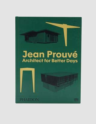 Phaidon Jean Prouve: Architect for Better Days