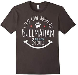 I Just Care About My Bullmatian T-Shirt