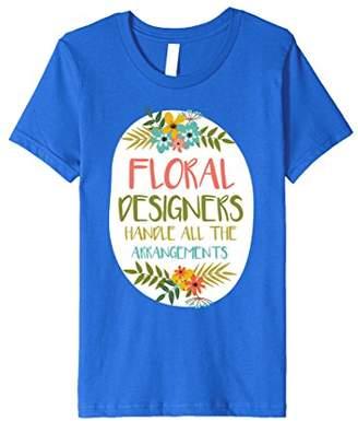 Floral Designers Handle All The Arrangements T-Shirt
