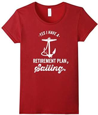 Funny Boating & Sailing Shirt - Yes I Have a Retirement Plan