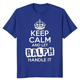 Ralph T-Shirt Keep Calm and Let Ralph Handle It