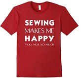 Men's Sewing - makes me happy. You not so much T-shirt Medium