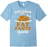 Men's Get Your Fat Pants Ready Thanksgiving Turkey Funny T-Shirt Medium