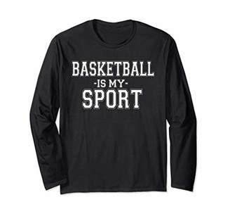 Basketball Is My Sport Basketball Games Basketball Sport Long Sleeve T-Shirt