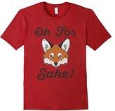 Oh For Fox Sake Fox T-Shirt