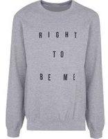 Dorothy Perkins Womens **Grey 'Right To Be Me' sweatshirt- Black