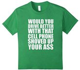 Kids Would You Drive Better With That Cell Phone ShovedUpYour AS* 10