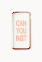 Missguided Rose Gold Can You Not iPhone 6 Case
