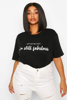 boohoo Plus Whatever Still Fabulous Slogan T-Shirt