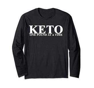 KETO ONE POUND AT A TIME FUNNY KETOGENIC HUMOROUS LOW CARB Long Sleeve T-Shirt
