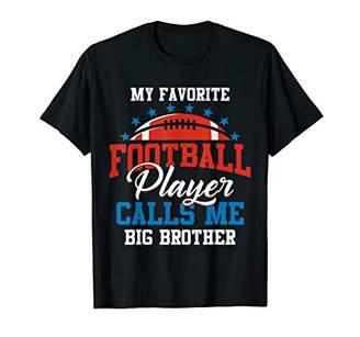 My Favorite Football Player Calls Me Big Brother T-Shirt T-Shirt