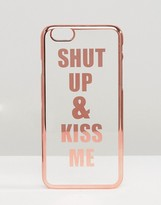 Asos Shut Up And Kiss Me iPhone 6 And 6s Case