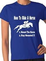 Print4u How To Ride A Horse Funny Ladies T Shirt Ladies Fit Medium