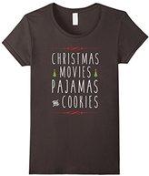 Women's Christmas Movies, Pajamas and Cookies Love Funny Holiday Tee Small