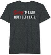 Hybrid Men's Sorry I'm Late, But I Left Late T-Shirt