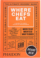 Phaidon Where Chefs Eat: A Guide To Chefs' Favorite Restaurants