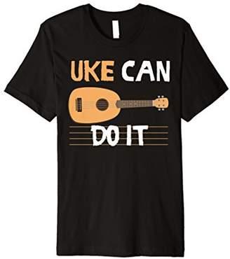 Cool Uke Can Do It Ukulele Gift T-Shirt For Guitar Lover
