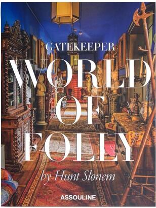 Assouline Gatekeeper: World of Folly book