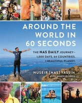 Nuseir Yassin Around The World In 60 Seconds: The Nas Daily Journey-1,000 Days. 64 Countries. 1 Beautiful Planet.